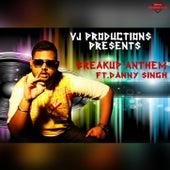 Breakup Anthem by Danny Singh