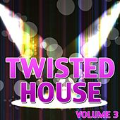 Twisted House, Vol. 3 de Various Artists