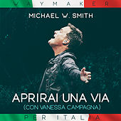 Aprirai Una Via (Way Maker) von Michael W. Smith