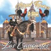 Las Canciones Que Mi Pueblo Canta de Miguel Figueroa