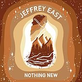 Nothing New by Jeffrey East