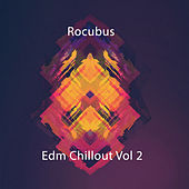 Edm Chillout Vol 2 by Rocubus