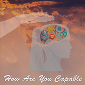 How Are You Capable by Rodrigo Rodrigues