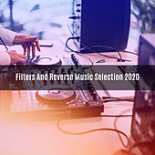 FILTERS AND REVERSE MUSIC SELECTION 2020 de Various Artists