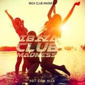 Ibiza Club Madness: Hot EDM Hits de Various Artists