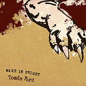 Wake In Fright by Tomás Ford