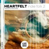 Heartfelt Indie Folk, Vol. 2 by Jonathan Monroy