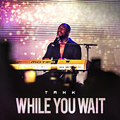 While You Wait - EP de Tank