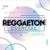 Reggaeton Esencial de Various Artists