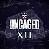 WWE: Uncaged XII de WWE