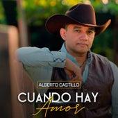 Cuando Hay Amor von Alberto Castillo