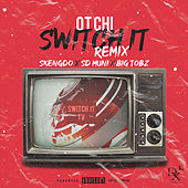 Switch It (Remix) [feat. Skengdo, SD Muni, & Big Tobz] (Switch It (Remix)) de OT Chi