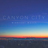 Midnight Waves by Canyon City