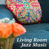 Living Room Jazz Music von Various Artists