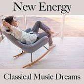 New Energy: Classical Music Dreams - The Best Music For Relaxation de Kammerorchester Karl Richter, Karl Richter, London Symphony Orchestra, Peter Maag, Philadelphia Orchestra, Eugene Ormandy, Philharmonia Orchestra, Herbert von Karajan, I Musici, Felix Ayo, Igor Markevich, Chicago Symphony Orchestra, Fritz Reiner