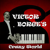 Victor Borge's Crazy World by Victor Borge
