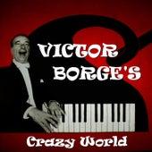 Victor Borge's Crazy World von Victor Borge