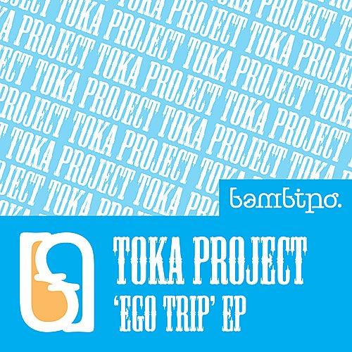 Ego Trip by Toka Project