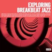 Exploring Breakbeat Jazz de Various Artists