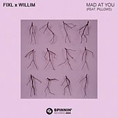 Mad At You (feat. Pillows) by Fixl