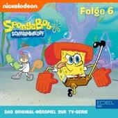 Folge 6 (Das Original-Hörspiel zur TV-Serie) von SpongeBob Schwammkopf