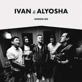 Hangin On de Ivan & Alyosha