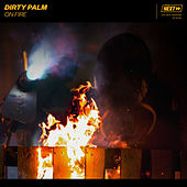 On Fire by Dirty Palm