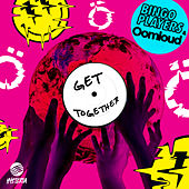 Get Together by Bingo Players