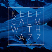 Keep Calm with Jazz di Various Artists