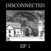 Ep1 by Disconnected