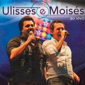 Ao Vivo (Ao Vivo) de Ulisses e Moisés