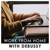 Work from Home with Debussy de Various Artists