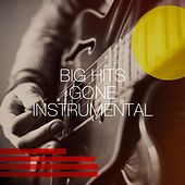 Big Hits Gone Instrumental de Tough Rhymes, The New Merseysiders, Silver Disco Explosion, Rainbow Connection, The Riverfront Studio Orchestra, New Electronic Soundsystem, Grupo Super Bailongo, Knightsbridge, Movie Sounds Unlimited, Countdown Singers, The Ragtime Entertainer