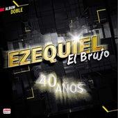 40 Años de Ezequiel El Brujo