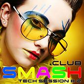 Smash Club : Tech Session, Vol. 2 by Various Artists