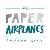 Paper Airplanes by Canyon City