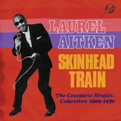 Skinhead Train: The Complete Singles Collection 1969-1970 de Laurel Aitken