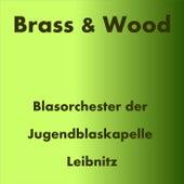 Brass & Wood by Blasorchester der Jugendblaskapelle Leibnitz