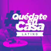 #QuedateEnCasa Latino de Various Artists