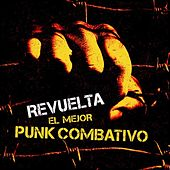 Revuelta: El Mejor Punk Combativo de Various Artists
