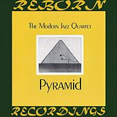 Pyramid (HD Remastered) by Modern Jazz Quartet