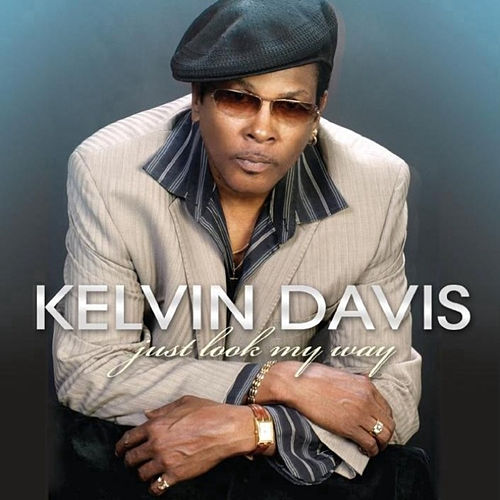 Just Look My Way by Kelvin Davis