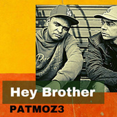 Hey Brother by Patmoz 3