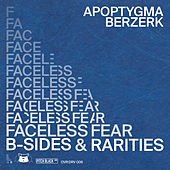Faceless Fear (B-Sides & Rarities) von Apoptygma Berzerk