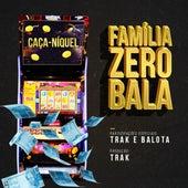 Caça-Níquel by Família Zero Bala