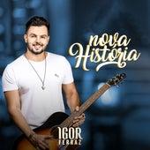Nova História de Igor Ferraz