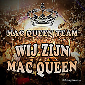 Wij zijn Mac Queen de Mac Queen Team