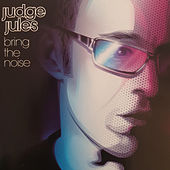Bring The Noise von Judge Jules