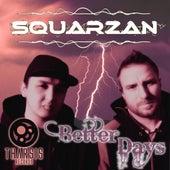 Better Days by Squarzan