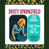 Stay Awhile-I Only Want to Be with You (HD Remastered) van Dusty Springfield
